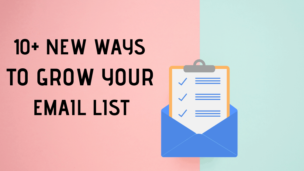 10+ Simple Ways to Grow Your Email List